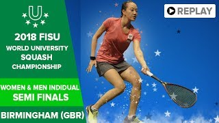 🔴 SQUASH - Individual Semi Finals - 2018 FISU World University Champs