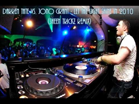 Darren Tate vs Jono Grant - Let The Light Shine In 2010 (Sheen Trickz Remix)