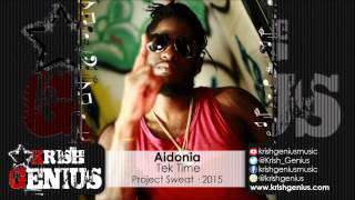 Aidonia - Tek Time (Raw) Project Sweat - September 2015