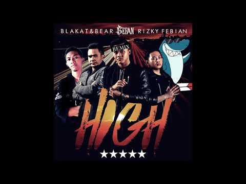 Free Download Rizky Febian - High With Blakat & Bear (sefan Remix) Mp3 dan Mp4