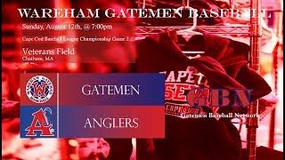 Gatemen Baseball Network Live Stream: Wareham Gatemen @ Chatham Anglers CCBLC Game 2 (8/12/18)