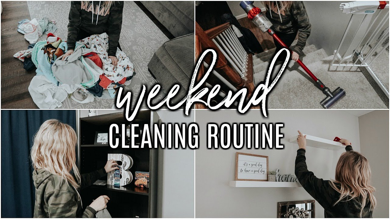 Weekend Cleaning Routine 2019 Extreme Cleaning Motivation Clean My House With Me