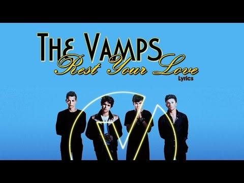 The Vamps - Rest your love (Lyrics)