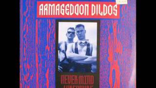 Armageddon Dildos - Never Mind (Radio  Video Mix)