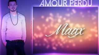 "Maax "" AMOUR PERDU """