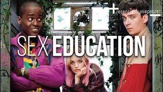 SEX EDUCATION: NAJLEPSZY nowy serial o SEKSIE I DORASTANIU | RECENZJA BEZ SPOILERÓW