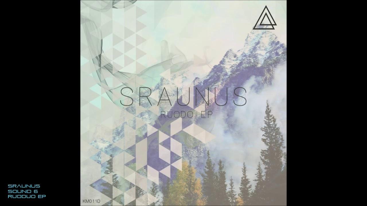 Sraunus - Sound 6 - Ruoduo EP - Самые лучшие видео