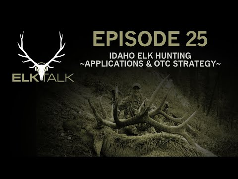 Hunting Elk In Idaho (Elk Talk Podcast - Episode 25)