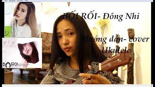 Hướng dẫn và cover Ukulele-Bối Rối - Đông Nhi |  Cao Tiểu Yêu