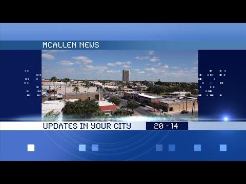 McAllen News Update #33