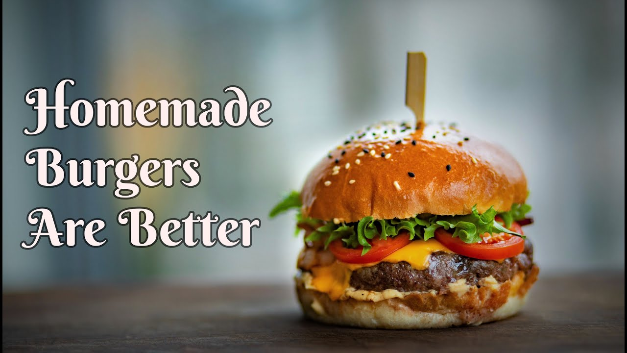 Homemade Burgers are better here are 8 Burger Ideas