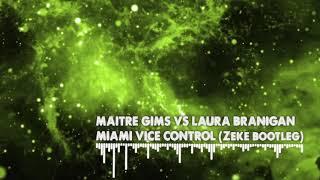 Maitre Gims Vs Laura Branigan Miami Vice Control Zeke Bootleg