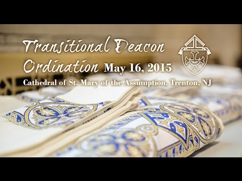 Diocese of Trenton Transitional Deacon Ordination 2015