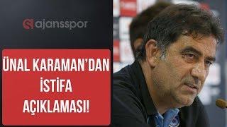 SON DAKİKA Ünal Karaman'dan istifa açıklaması ! |