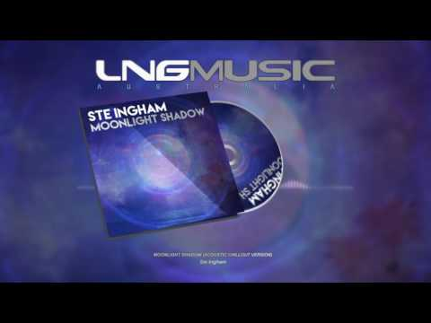 Ste Ingham - Moonlight Shadow (Acoustic Chillout Version)