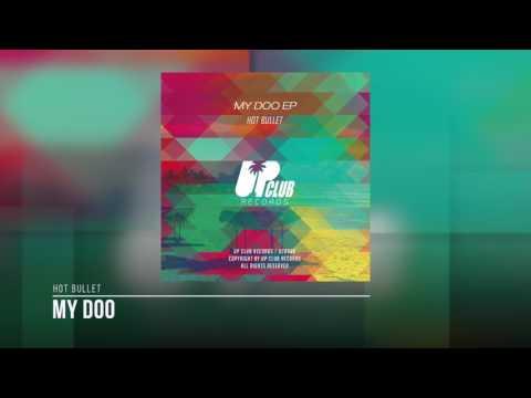Hot Bullet - My Doo (UP CLUB RECORDS)