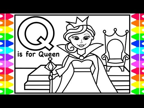 ALPHABET Coloring Page | Q Is For QUEEN | QUEEN Coloring Pages For Kid Children Drawing Learn Colors