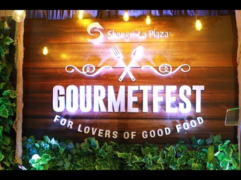 Gourmet Fest at Shangri-La Plaza