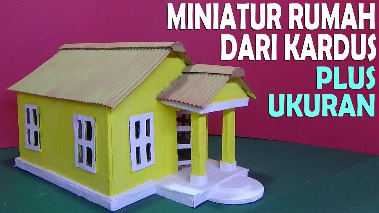 Cara Membuat Miniatur Rumah Dari Kardus Bekas Plus Ukuran Youtube