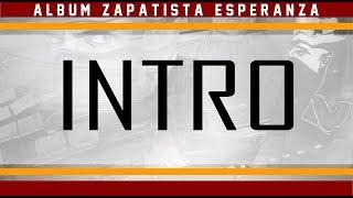 Intro +PAROLES   Album Zapatista Esperanza 2017 : Pasion Y Locura