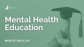 Mente Talk Mental Health & the Power of Education