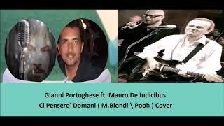 Gianni Portoghese Ft. Mauro De Iudicibus - Ci Pensero' Domani (Cover)