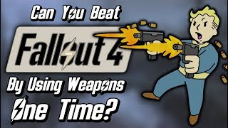 Can You Beat Fallout 4 By Only Using Each Weapon Once?