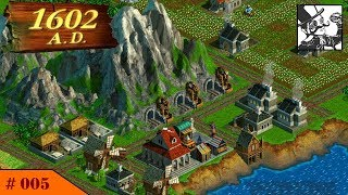 Anno 1602 A.D. #005 Heavy Industry!
