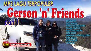 KOLEKSI LAGU-LAGU GERSON'N'FRIENDS TERPOPULER - KEVINS MUSIC PRO (OFFICIAL VIDEO MUSIC )