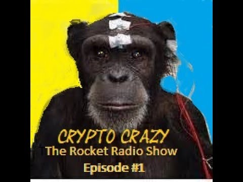 The Rocket Radio Show Episode #1 CRYPTO CRAZY