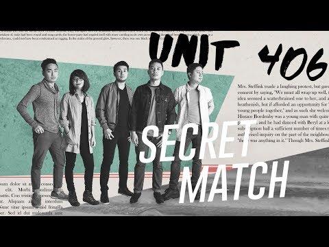 Secret Match with Unit 406!