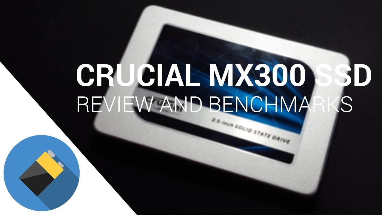 Crucial MX300 SSD - Benchmarks, Installation and Overall Review . c317187efe3