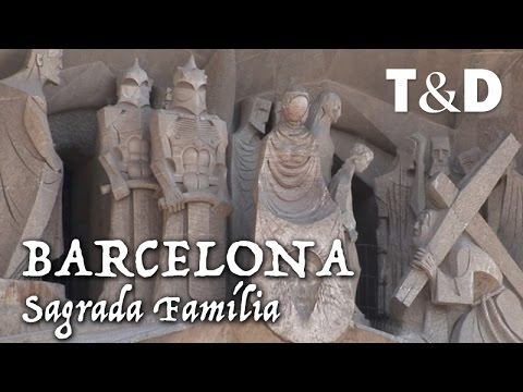Barcelona City Guide: Sagrada Familia - Travel & Discover