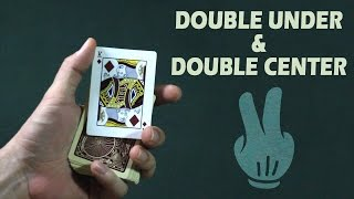 Card technique for card tricks - Double Under & Double Center by Juan Fernando