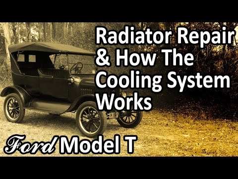 Ford Model T - Radiator Repair & How the Cooling System Works