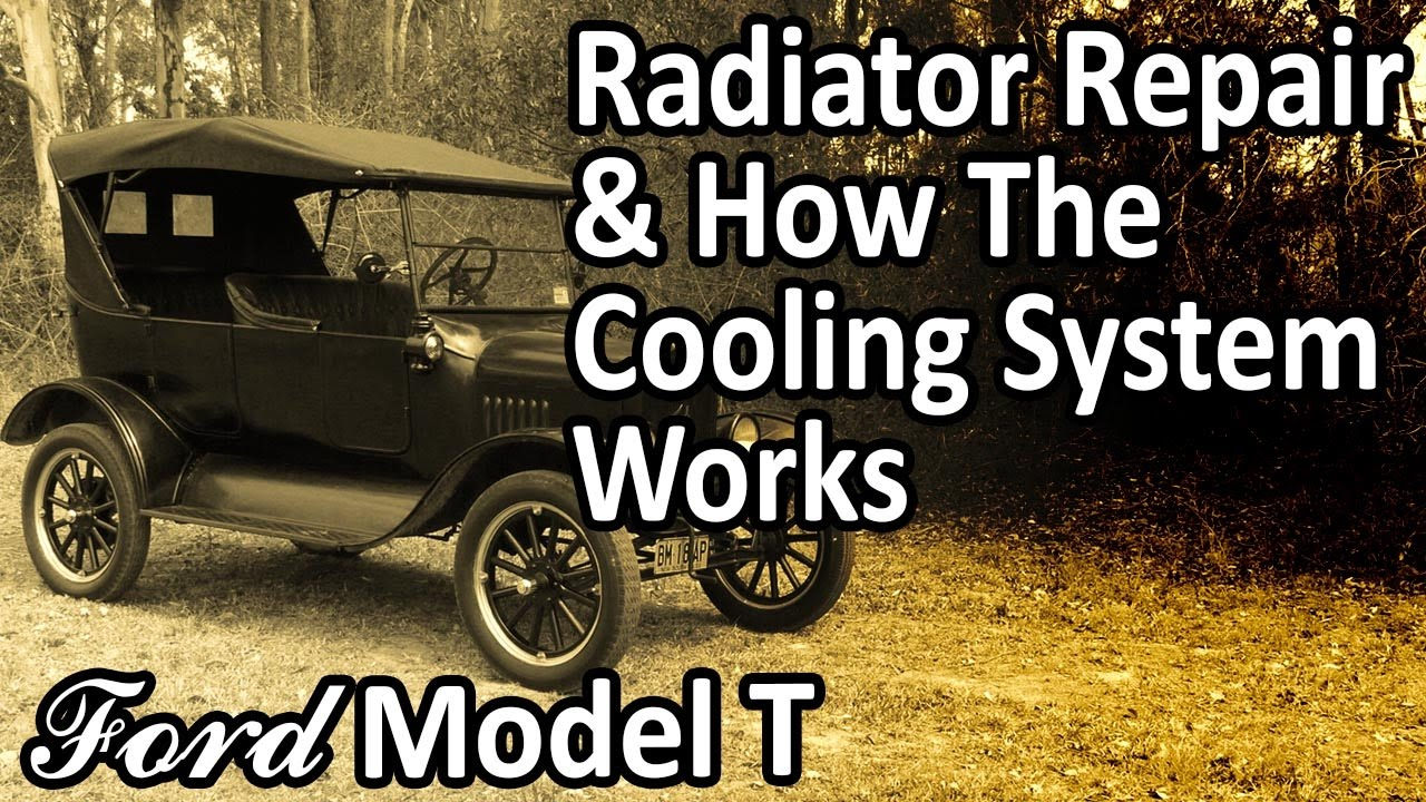 Ford Model T Radiator Repair How The Cooling System Works