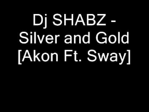Akon Silver And Gold ( dj Shabz Remix)