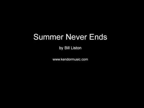 Summer Never Ends by Bill Liston