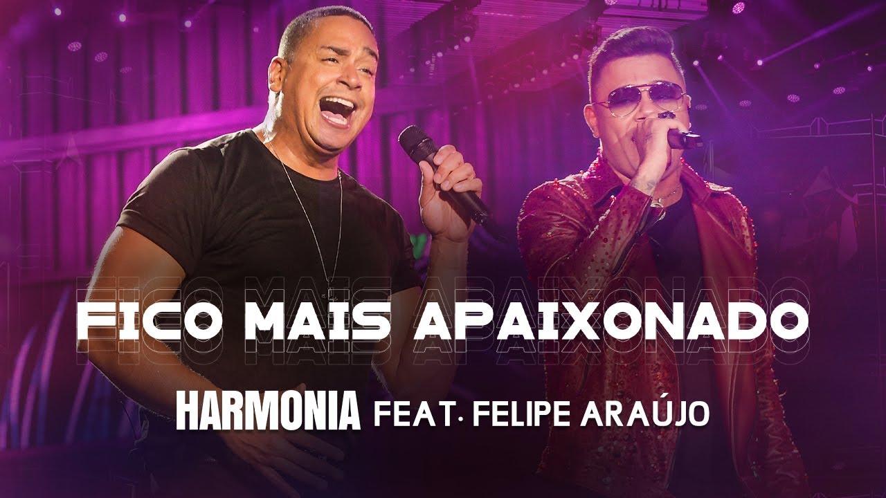 Harmonia feat. Felipe Araújo - Fico mais Apaixonado (Clipe Oficial)