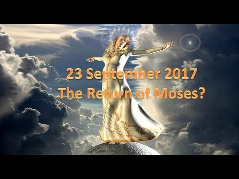 23 September 2017 - Return of Moses?