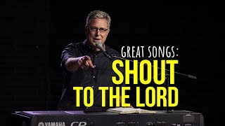 What Makes a Great Song: Shout To The Lord | Songwriting Workshop