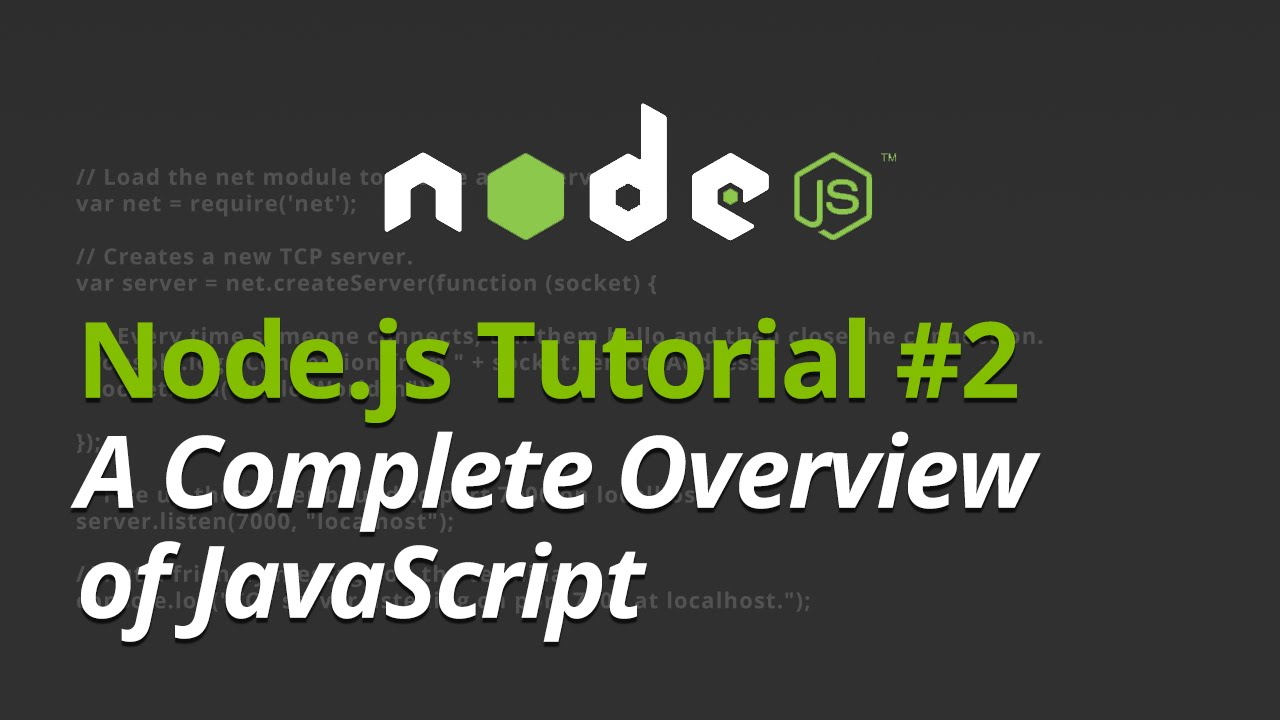 Node.js Tutorial - #2 - A Complete Overview of JavaScript