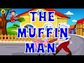 The Muffin Man Song Cartoon Education Smart Entertainment Nursery Rhyme Song for Kids Babies