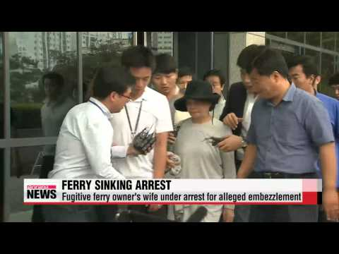Fugitive ferry owner's wife under arrest for alleged embezzlement