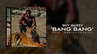 Download Shy Glizzy - Bang Bang (ft. NBA Youngboy) [Official Audio] Mp3