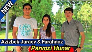 Azizbek Juraev & Farahnoz DAR BARNOMAI Parvozi Hunar #1 | ПАРВОЗИ ХУНАР  #1 Азизбек Чураев ва Фарахн