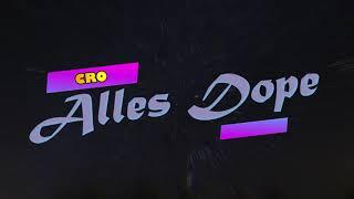 Cro - Alles Dope lyrics🇩🇪🇺🇸🇨🇵