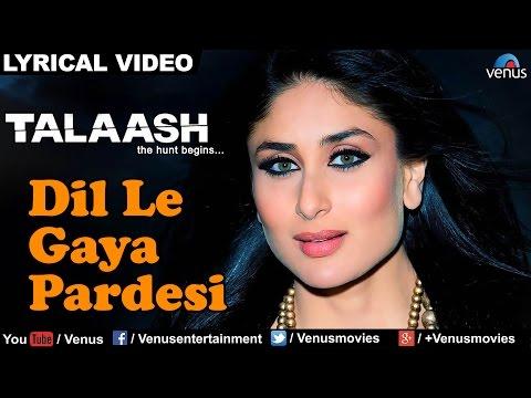 Dil Le Gaya Pardesi Full Lyrical Video Song | Talaash | Akshay Kumar, Kareena Kapoor |