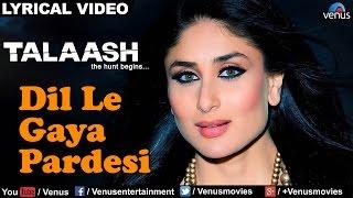 Download Dil Le Gaya Pardesi Full Lyrical Video Song   Talaash   Akshay Kumar, Kareena Kapoor  