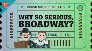 Broadway, Seriously: Crash Course Theater #46